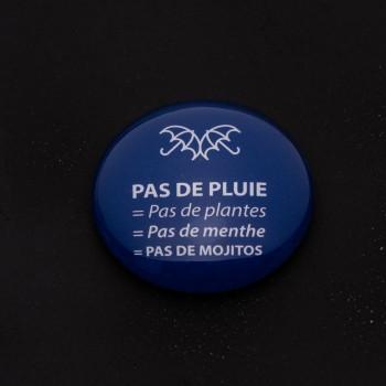 """Magnet """"Pas pluie, Pas de..."""